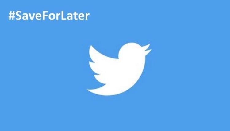 تويتر تطور طريقة لحفظ التغريدات لوقت لاحق - صحيفة الجامعة